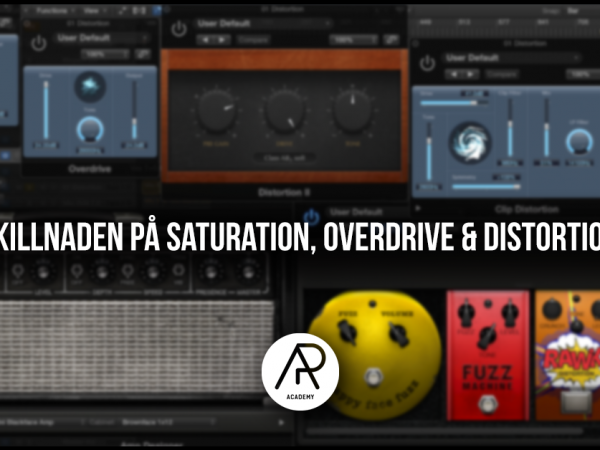 Skillnaden på distortion, saturation och overdrive