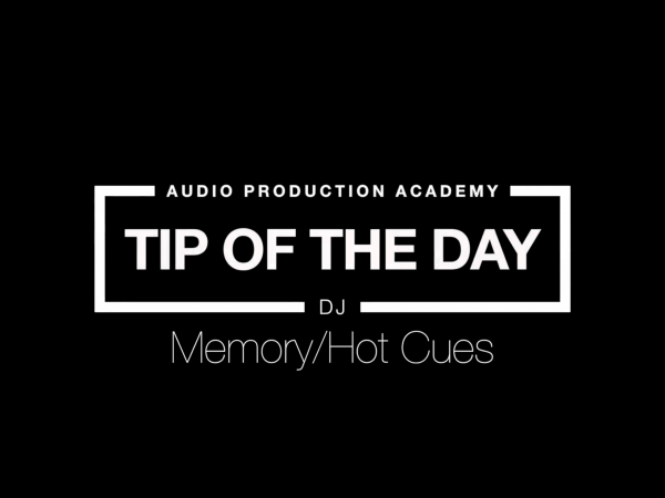 Tip of The Day – Memory/Hot Cues