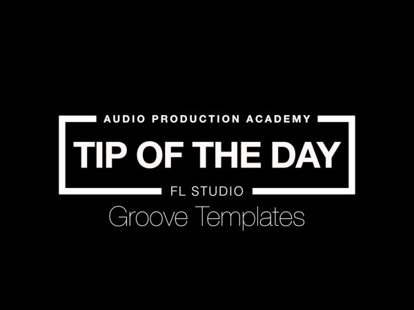 Tip Of The Day – Groove Templates