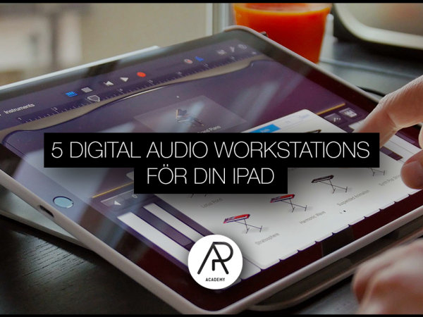 5 Digital Audio Workstations (DAW) för din iPad
