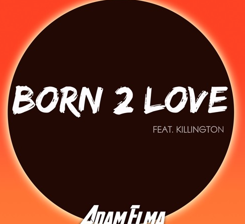 Adam Elma – Born 2 Love