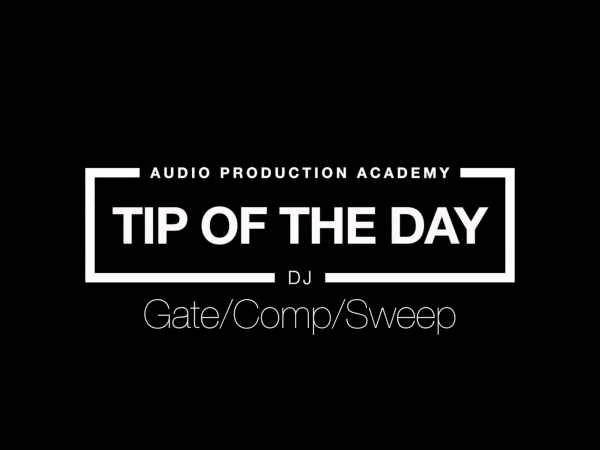 Tip Of The Day – Gate/Comp/Sweep
