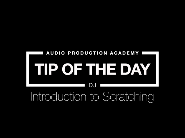 Tip Of The Day – Introduction To Scratching