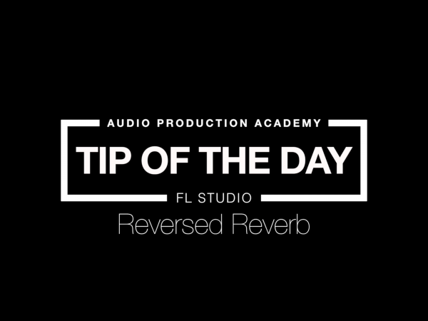 Tip Of The Day – Reversed Reverb
