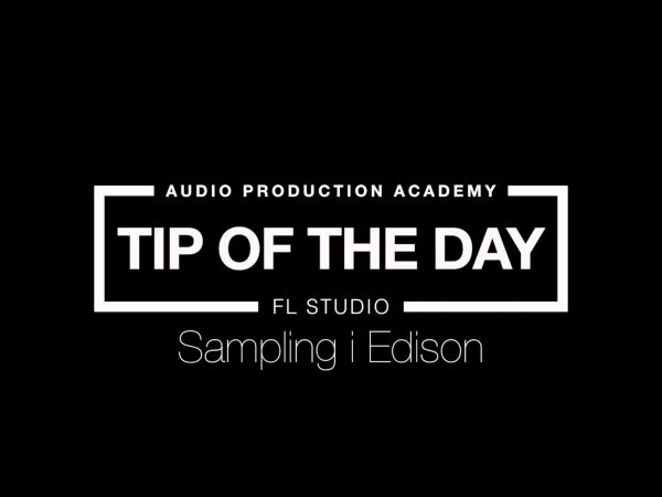 Tip Of The Day – Sampling i Edison